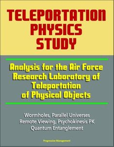 Teleportation Physics Study: Analysis For The Air Force Res. Quantum Entanglement, Remote Viewing, Parallel Universe, Research, Physics, Air Force, Free Apps, Audiobooks, Periodic Table