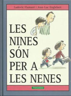 Les Nines són per a les nenes. Barcelona, Memes, Author, Meme, Barcelona Spain