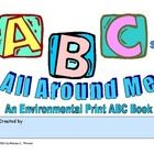 An environmental print classbook to make with young children.There is a cover for the book and a page for each letter of the alphabet.Many ...