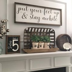 Put Your Feet Up & Stay Awhile, Custom Home Decor, Farmhouse Style Decor, Handwritten Font - Home Design Country Farmhouse Decor, Farmhouse Style Decorating, Decorating Your Home, Diy Home Decor, Decorating Ideas, Farmhouse Mantel, Modern Farmhouse, Farmhouse Bedrooms, Farmhouse Signs
