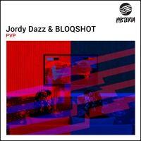 Jordy Dazz & BLOQSHOT - PVP by Hysteria Records on SoundCloud