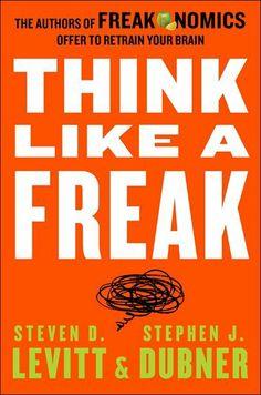 Think Like A Freak by Steven D. Levitt  Stephen J. Dubner   Hardcover   chapters.indigo.ca   #TheGeek