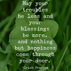 Irish Quote for St. Paddy's Day. #paddysday #irishquote #quotes
