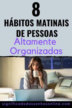 8 Hábitos Matinais De Pessoas Altamente Organizadas