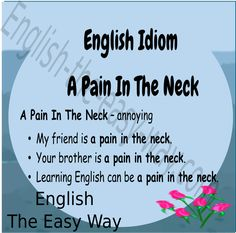 Homework is ____________ . 1. a pain in the neck 2. not fun 3. both  #EngishIdiom