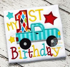 My 1st Birthday Truck Applique $ REPIN THIS then click here: https://creativeappliques.com/