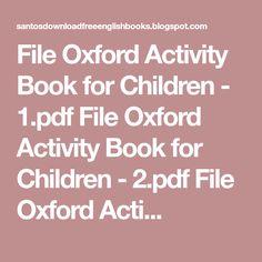 File     Oxford Activity Book for Children - 1.pdf         File     Oxford Activity Book for Children - 2.pdf         File     Oxford Acti...