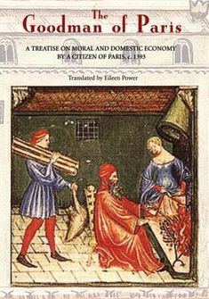 The Goodman of Paris (Le Menagier de Paris): A Treatise on Moral and Domestic Economy by a Citizen of Paris, C.1393 An online translation of this book is available at http://www.daviddfriedman.com/Medieval/Cookbooks/Menagier/Menagier_Contents.html