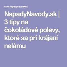 NapadyNavody.sk | 3 tipy na čokoládové polevy, ktoré sa pri krájaní nelámu Hampers
