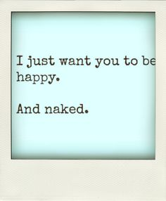 But mostly naked.