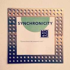 Synchronicity is the name of our conference room on the second floor. What inspires your office?