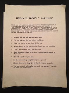 A list of Jimmy H. Woo most famous sayings. Does this look familiar to anyone? People from the El Monte school might recognize this piece of paper.
