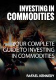 Investment In Commodities: Your Complete Guide To  Investing In Commodities - http://www.tradingmates.com/investment-in-commodities-your-complete-guide-to-investing-in-commodities/