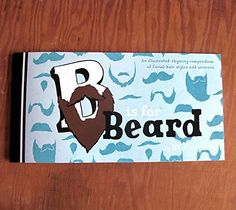 """B is for Beard. B is for Beard is an alphabet book about all the wonderful varieties of facial hair this world has to offer. Each letter of the alphabet is represented by either a style of facial hair, or someone who is famous for having theirs, real or fake. All pages contain a short, rhyming poem with more information about that style of hair. The books are 13.75"""" by 7"""", perfect for your coffee table or spreading across a lap to read. The interiors are printed in a two-color offset…"""