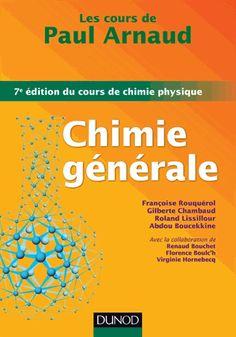 Chimie générale/Paul Arnaud, 2013 http://bu.univ-angers.fr/rechercher/description?notice=000604723