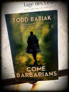 Neuer Regalbewohner   Todd Babiak: Come Barbarians