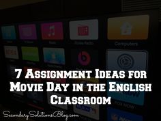 7 Assignment Ideas for Movie Day in the English Classroom