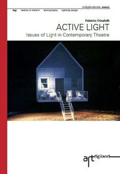Cover of Fabrizio Crisafulli ACTIVE LIGHT issues of Light in Contemporary Theatre 2013