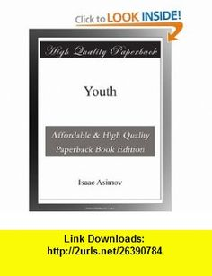 Youth Isaac Asimov ,   ,  , ASIN: B003YOSLXC , tutorials , pdf , ebook , torrent , downloads , rapidshare , filesonic , hotfile , megaupload , fileserve