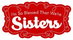 I do not have any biological sisters but I must say. I have 5 girls that are ALWAYS there for me no matter what and I consider them all my sisters :) Winiewicz Harvey Fields plus Kat and Brandy :) love all you girlies ! Sisters Forever, Two Sisters, Sisters In Christ, Little Sisters, Best Sister, Sister Friends, Sister Love, My Best Friend, Sister Sister