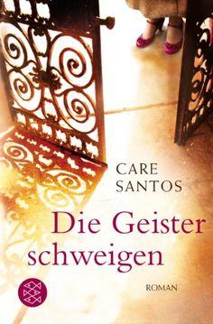 Die Geister schweigen: Roman von Care Santos http://www.amazon.de/dp/3596194547/ref=cm_sw_r_pi_dp_M2SMvb1GEA1JW