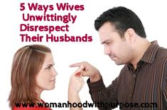 """5 Ways Wives Unwittingly Disrespect Their Husbands...perspective from a mans point of view. There should be #6. When he is explaining what is upsetting him don't automatically think he's attacking you and come back with, """"it's my fault I'm to blame for everything"""""""