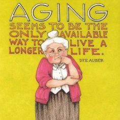And I'm all for living a longer life!