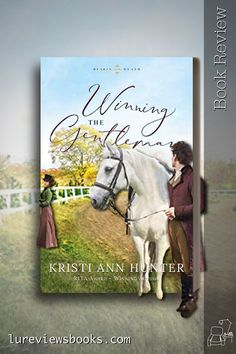 A Gentleman plagued by his illegitimacy and a circus performer find common ground in their love for horses #WinningTheGentleman #KristiAnnHunter #bethany_house #NetGalley #BookReview #HistoricalRomance Historical Romance Books, Historical Fiction, Must Read Novels, Inspirational Quotes From Books, Thing 1, Book Gifts, Book Reviews, Book Recommendations, Book Lovers