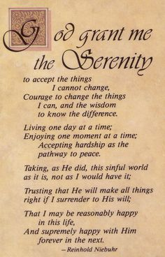 The serenity prayer. Yes I say it. Yes I believe in it. Thank you God. Amen.