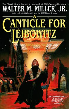 A Canticle for Leibowitz by Walter Miller Jr.
