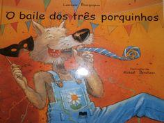 O+baile+dos+três+porquinhos   by beebgondomar via slideshare