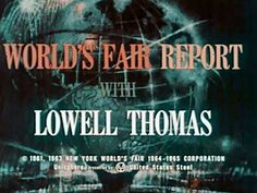 New York World's Fair - 1964 / 1965 - A Report by Lowell Thomas - WDTVLI...