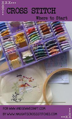 Cross Stitch - Where to Start - And Sew We Craft