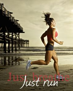 just breathe just run