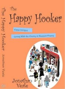 The Happy Hooker: Expat Intrigue - Living with the Enemy in Deepest France | eBookIssues.com