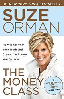 The Money Class Learn to Create Your New American Dream by Suze Orman - Orman shows the reader how to manage the mix of money and family. She also addresses how to avoid making common, costly mistakes when it comes to real estate and your career-- personal budgeting, saving money and financial fixes to secure a better future. see -more personal finance books http://www.developgoodhabits.com/best-personal-finance-books/