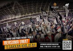 "Bergabunglah bersama 50000 Umat Islam dalam Rapat dan Pawai Akbar (RPA) 1436H HTI Sulselbar ""BERSAMA UMAT TEGAKKAN KHILAFAH"" yang Insya Allah akan dilaksanakan pada tanggal 17 MEI 2015 pukul 07.00 - 11.00 wita, bertempat di Lapangan Karebosi Makassar. Untuk Informasi Lebih Lanjut Hubungi : Sekretariat Panitia : Kantor DPD I HTI Sulselbar  Jl. Inspeksi PAM No. 224  Telp. 0411-443215 Informasi Pendaftaran : Ikhwan : 085242472593 Akhwat : 085242440582 Atau Daftar Online >> http://goo.gl/I4Tv3u"