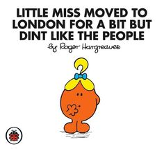 Happy wouldn't be quite as cheerful, for starters. Little Miss Characters, Little Miss Books, Mr Men Little Miss, Funny Cartoon Characters, Funny Cartoons, Mister And Misses, Funny Iphone Wallpaper, Ladybird Books, Humor