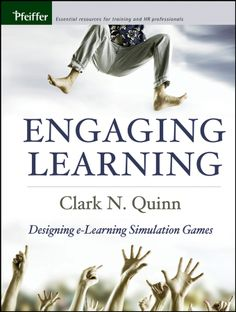 Engaging Learning: Designing e-Learning Simulation Games by Clark N. This nuts-and-bolts guide, which is both research-based and grounded in experience, offers the tools needed to transform learning experiences from humdrum to fun. Educational Games, Learning Games, Effective Learning, Sr1, Best Computer, Simulation Games, Design Thinking, Master Class, Book Publishing