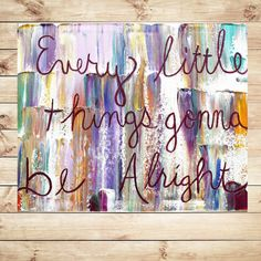 Every little things gonna be alright quotes on canvas, word affirmations, song lyrics, word art canvas, wall art Painting on canvasby Katey