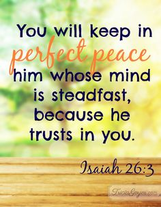 Isaiah (KJV) ~~ Thou wilt keep him in perfect peace, whose mind is stayed on thee: because he trusteth in thee. Bible Verses Quotes, Bible Scriptures, Isaiah 26 3, Perfect Peace, Worship The Lord, Love The Lord, Faith In God, Words Of Encouragement, Spiritual Quotes
