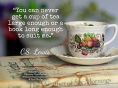 You can never get a cup of tea large enough or a book long enough to suit me. - C.S. Lewis  #Quote #QuoteOfTheDay #QuotesToLiveBy #QuotesOnLife #BookHugs #BooksThatMatter #BloomingTwigBooks #BloomingTwig #Books #Quotes #Motivation #Motivational #MotivationalQuotes #ThoughtOfTheDay #ThoughtForTheDay #love #photooftheday #amazing #igers #picoftheday #instagood #bestoftheday #instacool #instago #swag #colorful #20likes #instadaily #iphoneonly #style