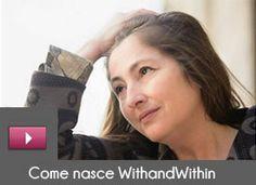 Accetta il mio invito ad entrare in www.withandwithin.com  Finalmente una community dedicata a noi donne!    Withandwithin è il Social Network globale dedicato alle Donne  Dove possiamo promuovere e condividere idee & talenti e creare il nostro lavoro dei sogni    Scopri i tuoi Talenti, insegui i tuoi Sogni su W !    Iscriviti a WithandWithin  E' semplice, gratuito, divertente!