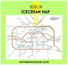Berlin Icecream Map – Mit der U- und S-Bahn zu den besten Eisläden Berlins --> www.mitvergnuegen.com/berlin-icecream-map