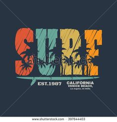 Vector illustration on the theme of surf and surfing in California Venice beach. Typography t-shirt graphics poster banner flyer print postcard Vintage Surfing, Surf Vintage, Venice Beach, Surf Logo, Vintage Surfboards, Run And Ride, Surf Brands, Surf Design, Flyer Printing