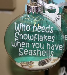 A lovely glass disc ornament for the Christmas tree decorated with the phrase Who Needs Snowflakes when you have Seashells on a thin piece of acetate contained inside the glass ball. Also, inside the ball is beach sand Nautical Christmas, Noel Christmas, Outdoor Christmas, Christmas Service, Southern Christmas, Christmas Vinyl, Christmas Tables, Purple Christmas, Etsy Christmas