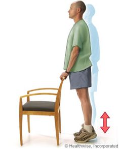 Heel raises strengthen the calf muscles. Do 8 to 12 repetitions several times during the day. Stand with your feet a few inches apart, with your hands lightly resting on a counter or chair in front of you. Slowly raise your heels off the floor while keeping your knees straight. Hold for about 6 seconds, then slowly lower your heels to the floor.