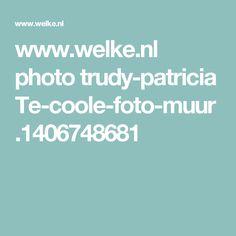 www.welke.nl photo trudy-patricia Te-coole-foto-muur.1406748681