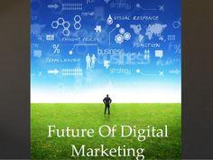 #Future of #Digital #Marketing